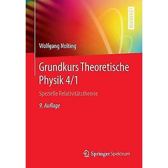 Grundkurs Theoretische Physik 41  Spezielle Relativittstheorie by Nolting & Wolfgang