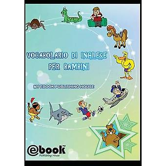 Vocabolario di inglese per bambini by Publishing House & My Ebook