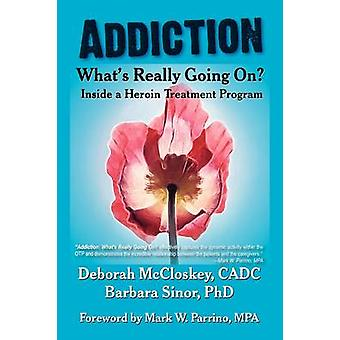 AddictionWhats Really Going On Inside a Heroin Treatment Program by McCloskey & Deborah