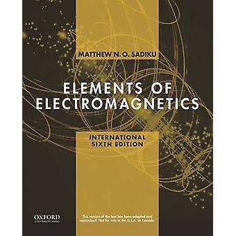 Elements of Electromagnetics (6th Revised edition) by Matthew Sadiku