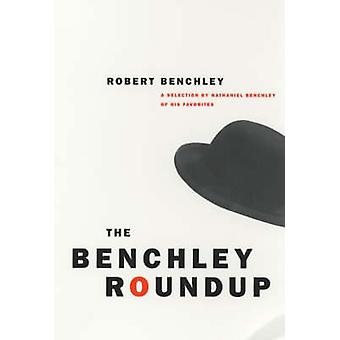 The Benchley Roundup - A Selection by Nathaniel Benchley of His Favori