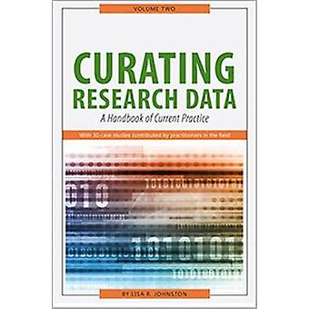 Curating Research Data - A Handbook of Current Practice - Volume 2 by L