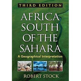 Africa South of the Sahara - A Geographical Interpretation (3rd Revise