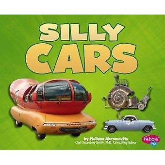 Silly Cars by Melissa Abramovitz - Phd Gail Saunders-Smith - Leslie M