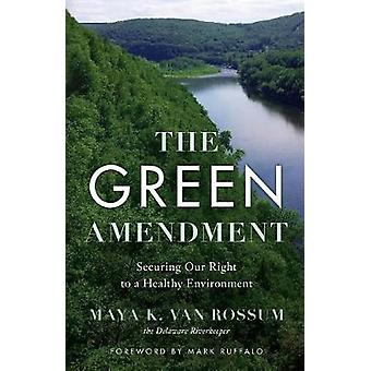 The Green Amendment - Securing Our Right to a Healthy Environment by R