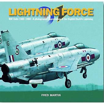 Lightning Force - RAF Units 1960-1988 -  A Photographic Appreciation o