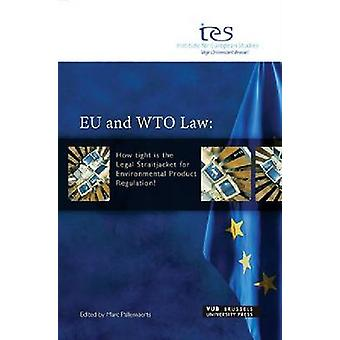 Eu and Wto Law - How Tight Is the Legal Straitjacket for Environmental