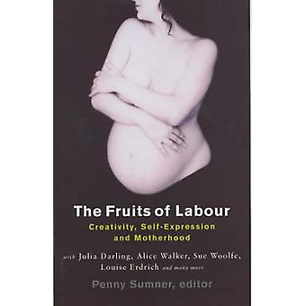 The Fruits of Labour - Creativity - Self-expression and Motherhood by