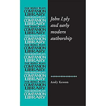 John Lyly and early modern authorship (Revels Plays Companion Library)
