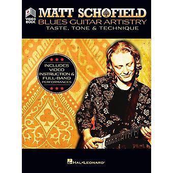 Matt Schofield  Blues Guitar Artistry  Taste Tone amp Technique Includes Video Instruction amp FullBand Performances by Matt Schofield