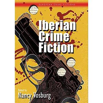 Iberian Crime Fiction by Nancy Vosburg - 9780708323328 Book