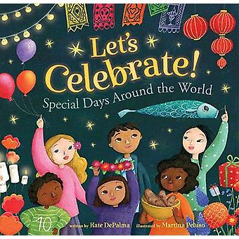 Let's Celebrate! - Special Days Around the World by Kate DePalma - 978
