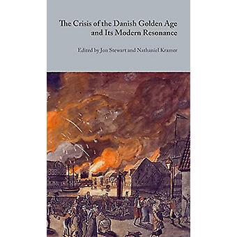 The Crisis of the Danish Golden Age and Its Modern Resonance by Jon S