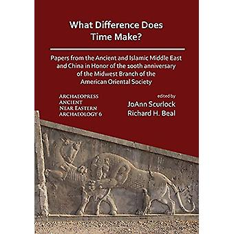 What Difference Does Time Make? Papers from the Ancient and Islamic M
