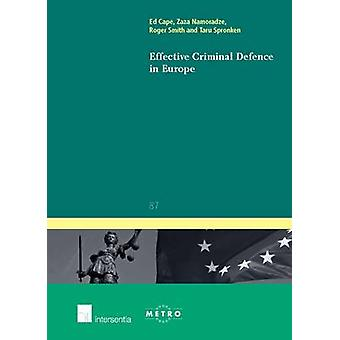 Effective Criminal Defence in Europe by Ed Cape & Zaza Namoradze & Roger R Smith