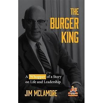 The Burger King by McLamore & Jim