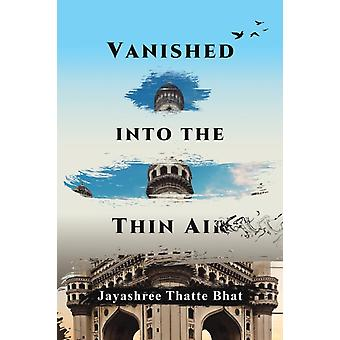 Vanished into the Thin Air by Thatte Bhat & Jayashree