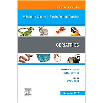 Geriatrics An Issue of Veterinary Clinics of North America Exotic Animal Practice by Edited by Paul Raiti