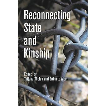 Reconnecting State and Kinship by Edited by Tatjana Thelen & Edited by Erdmute Alber