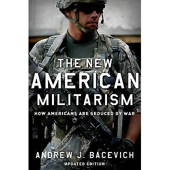 The New American Militarism by Bacevich & Andrew J. Professor of History and International Relation & Professor of History and International Relation & Boston University