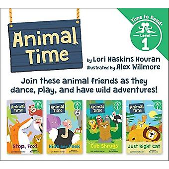 Animal Time Set 1 Animal Time Time to Read Level 1 by Lori Haskins Houran & Illustrated by Alex Willmore