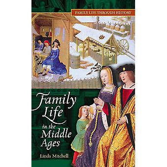 Family Life in the Middle Ages by Linda E. Mitchell - 9780313336300 B