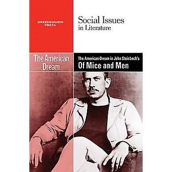 The American Dream in John Steinbeck's of Mice and Men by Hayley Mitc