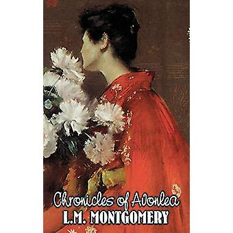 Chronicles of Avonlea by L. M. Montgomery - Fiction - Classics - Fami