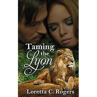 Taming the Lyon by Loretta C Rogers - 9781509216093 Book