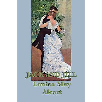 Jack and Jill by Louisa May Alcott - 9781617209222 Book