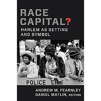 Race Capital by Edited by Andrew M Fearnley & Edited by Daniel Matlin