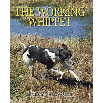 The Working Whippet by Hansell & Helen