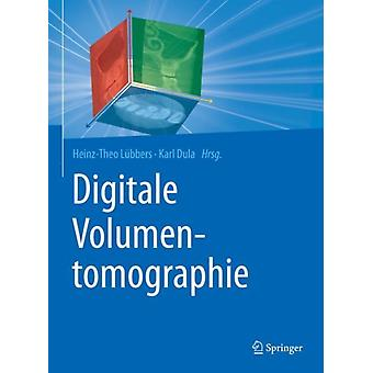 Digitale Volumentomographie by Edited by Heinz Theo L bbers & Edited by Karl Dula