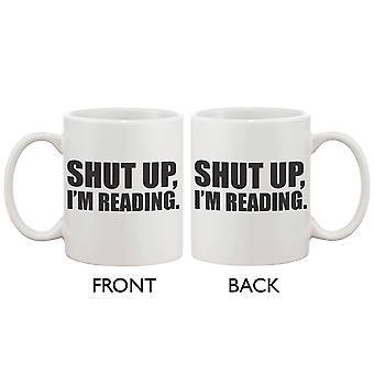 Leuke koffiemok Cup - Shut Up, ben ik het lezen van 11oz keramische koffie mok cadeau