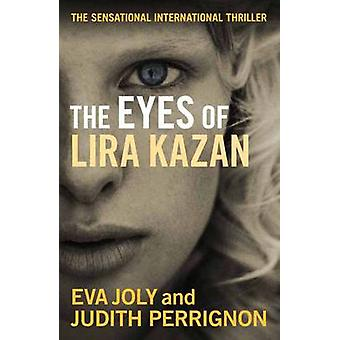 The Eyes of Lira Kazan by Eva Joly - Judith Perrignon - Emily Read -