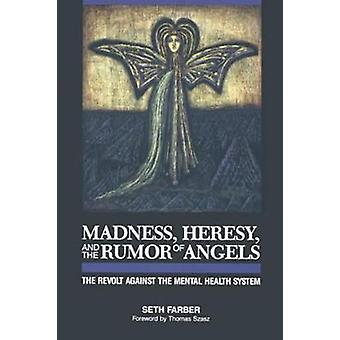 Madness - Heresy and the Rumor of Angels - Revolt Against the Mental H