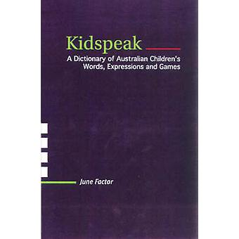 Kidspeak - A Dictionary of Australian Children's Words - Expressions a