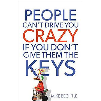 Persone non Drive You Crazy se non dare loro le chiavi da Mike