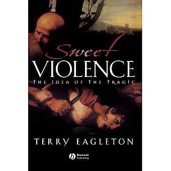 Süße Gewalt: Die Idee des tragischen