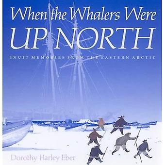 Quando os baleeiros foram para o norte: memórias do Inuit do Ártico Oriental (McGill-Queen é nativo e Northen série...