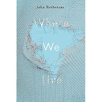 Wo wir leben (Hugh MacLennan Poesie Serie)