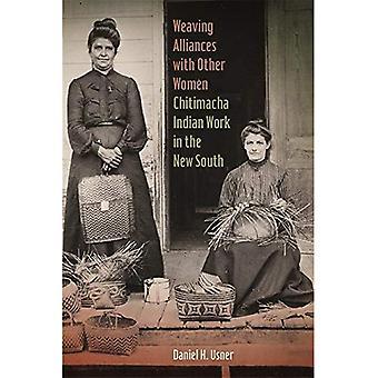 Weven van allianties met andere vrouwen: Chitimacha Indische werken in the New South (Mercer Universiteit Lamar Memorial...