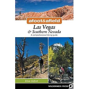 Afoot and Afield: Las Vegas & Southern Nevada: A Comprehensive Hiking Guide