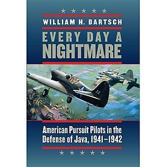 Elke dag een nachtmerrie: Amerikaanse uitoefening piloten in de verdediging van Java, 1941-1942