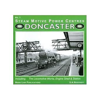 Doncaster: No. 1: Including the Locomotive Works, Engine Sheds and Station (Steam Motive Power Centres)