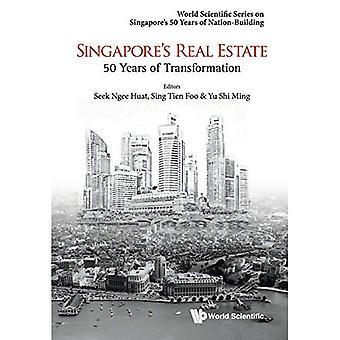 Singapore Real Estate: 50 jaar van transformatie (World wetenschappelijke Series op Singapore's 50 jaar Nation-Building)