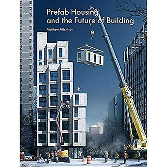 Prefab Housing and the Future of Building: Product� to Process