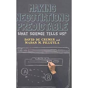 Making Negotiations Predictable by David De Cremer