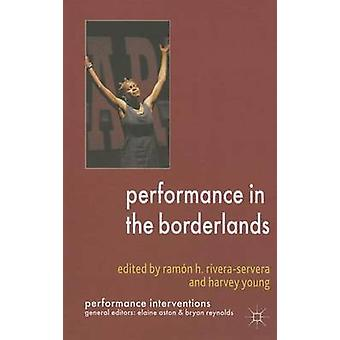 Performance in the Borderlands by RiveraServera & Ramn H.