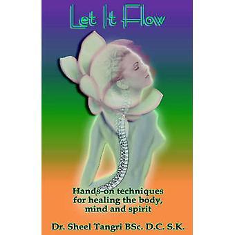 Laissez-le FlowhandsOn Techniques pour guérir le corps et l'esprit de Tangri & Sheel